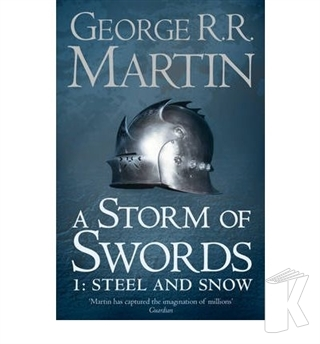A Storm of Swords 1: Steel and Snow (A Song of Ice and Fire, Book 3)