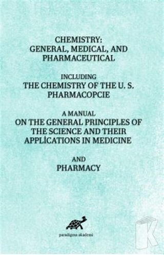Chemistry: General, Medical, And Pharmaceutical