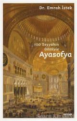 100 Seyyahın Gözüyle Ayasofya