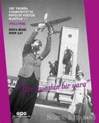 100. Yılında Cumhuriyet'in Popüler Kültür Haritası - 1 (1923-1950)
