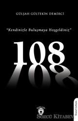 """108 """"Kendinizle Buluşmaya Hoşgeldiniz"""""""