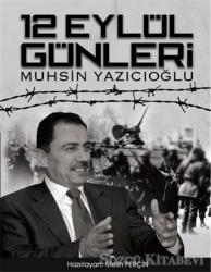 12 Eylül Günleri Muhsin Yazıcıoğlu