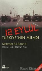 12 Eylül Türkiye'nin Miladı