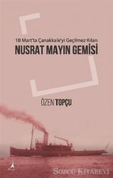 18 Mart'ta Çanakkale'yi Geçilmez Kılan: Nusrat Mayın Gemisi