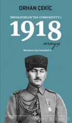 1918 Arayış - İmparatorluk'tan Cumhuriyet'e 1