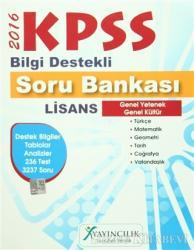2016 KPSS Bilgi Destekli Soru Bankası Lisans Genel Yetenek Genel Kültür