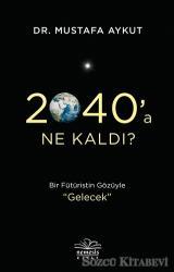 2040'a Ne Kaldı?