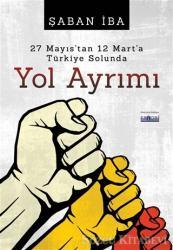 27 Mayıs'tan 12 Mart'a Türkiye Solunda Yol Ayrımı
