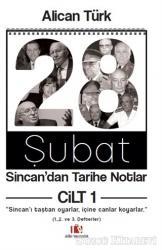 28 Şubat Sincan'dan Tarihe Notlar Cilt 1