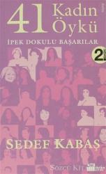 41 Kadın 41 Öykü İpek Dokulu Başarılar