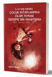 5-12 Yaş Grubu Çocuk Kitaplarında Ölüm Teması Üzerine Bir Araştırma