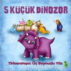 5 Küçük Dinozor - Tiriseratops: Üç Boynuzlu Yüz
