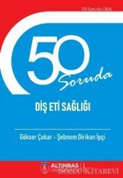50 Soruda Diş Eti Sağlığı