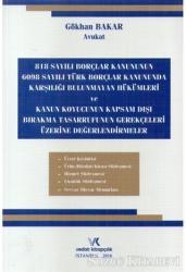 818 Sayılı Borçlar Kanununun 6098 Sayılı Türk Borçlar Kanununda Karşılığı Bulunmayan Hükümleri ve Kanun Koyucunun Kapsam Dışı Bırakma Tasarrufunun Gerekçeleri Üzerine Değerlendirmeler