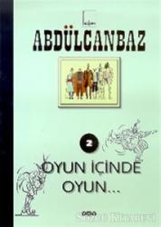 Abdülcanbaz - 2 Oyun İçinde Oyun...