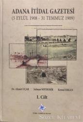 Adana İtidal Gazetesi (5 Eylül 1908 - 31 Temmuz 1909) Cilt: 1