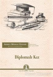 Ahmet Midhat Efendi Bütün Eserleri - Diplomalı Kız
