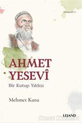 Ahmet Yesevi Bir Kutup Yıldızı