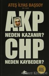 AKP Neden Kazanır? CHP Neden Kaybeder?