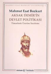 Aksak Demir'in Devlet Politikası Timurlenk Üzerine İnceleme