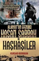Alamut'un Efendisi Hasan Sabbah ve Haşhaşiler