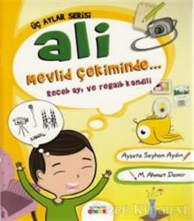 Ali Mevlid Çekiminde - Receb Ayı ve Regaib Kandili