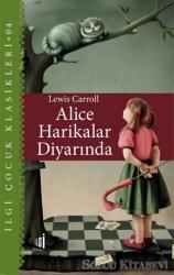 Alice Harikalar Diyarında - Çocuk Klasikleri