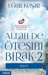 Allah De Ötesini Bırak - 2 : Niyet