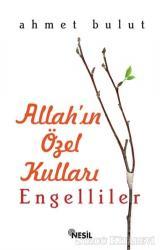 Allah'ın Özel Kulları: Engelliler