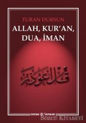 Allah, Kur'an, Dua, İman