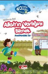 Allah'ın Varlığını Bilmek - 40 Öykü 40 Değer