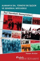 Almanya'da, Türkiye'de İşçilik Ve Sendikal Mücadele
