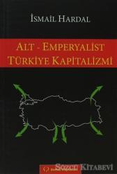 Alt - Emperyalist Türkiye Kapitalizmi