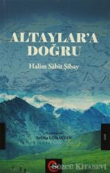 Altaylar'a Doğru - Halim Sabit Şibay