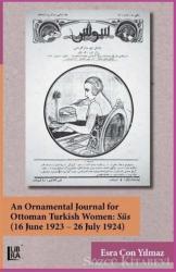 An Ornamental Journal For Ottoman Turkish Women: Süs (16 June 1923 - 26 July 1924)
