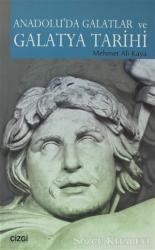 Anadolu'da Galatlar ve Galatya Tarihi