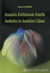 Anadolu Kültüründe Estetik / Aesthetics in Anatolian Culture