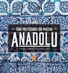 Anadolu - Türk Mutfağında Bir Macera