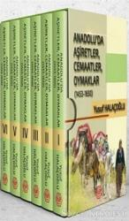 Anadolu'da Aşiretler, Cemaatler, Oymaklar 1453-1650 - 6 Cilt Takım
