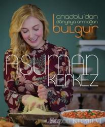 Anadolu'dan Dünyaya Armağan Bulgur