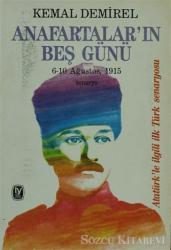 Anafartalar'ın Beş Günü 6-10 Ağustos, 1915 Senaryo Atatürk'le İlgili İlk Türk Senaryosu