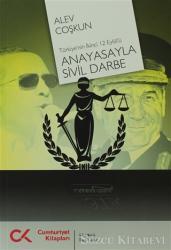 Anayasayla Sivil Darbe - Türkiye'nin İkinci 12 Eylül'ü
