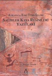 Ankara'da Eski Türk İzleri - Salihler Kaya Resimleri ve Yazıtları
