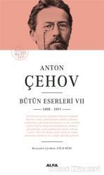 Anton Çehov - Bütün Eserleri 7