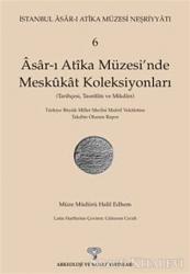 Asar-ı Atika Müzesi'nde Meskukat Koleksiyonları 6. Kitap