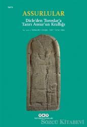 Assurlular - Dicle'den Toroslar'a Tanrı Assur'un Krallığı (Küçük Boy)