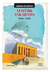 Atatürk Ankara'da - Çekirdek Aile Geziyor