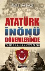Atatürk İnönü Dönemlerinde