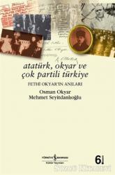 Atatürk, Okyar ve Çok Partili Türkiye