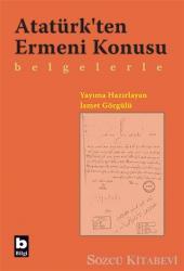 Atatürk'ten Ermeni Konusu  Belgelerle